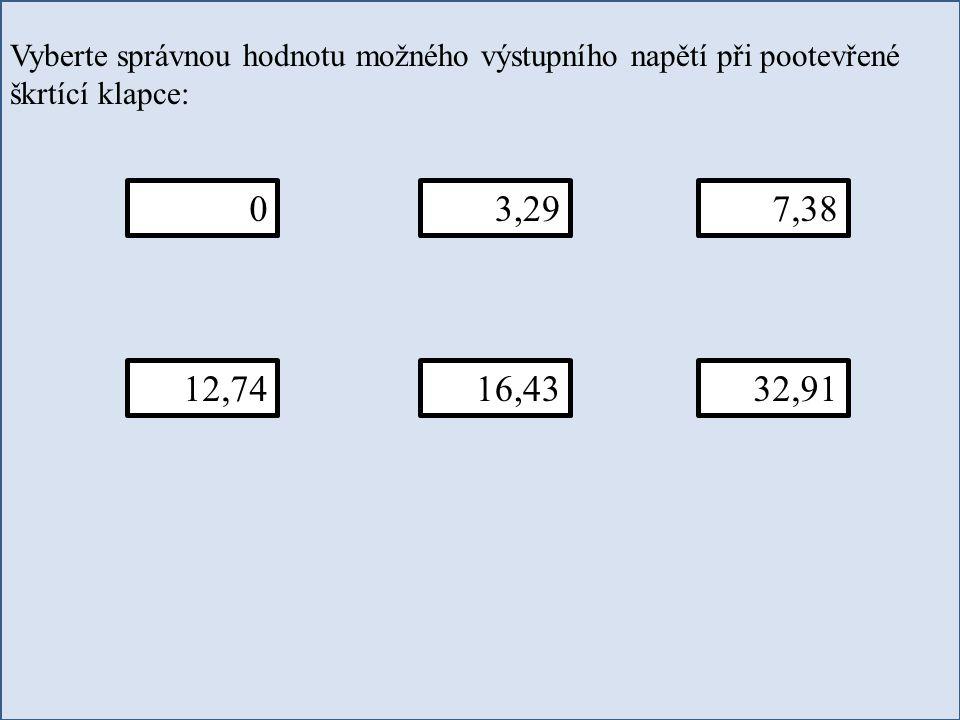 Vyberte správnou hodnotu možného výstupního napětí při pootevřené škrtící klapce: 07,383,29 12,7416,4332,91