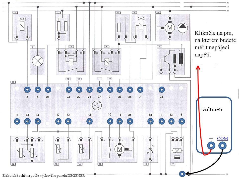 COM + Klikněte na pin, na kterém budete měřit napájecí napětí. voltmetr Elektrické schéma podle výukového panelu DEGENER