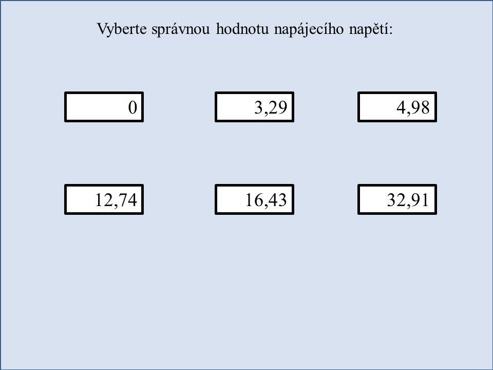 Vyberte správnou hodnotu napájecího napětí: 04,983,29 12,7416,4332,91