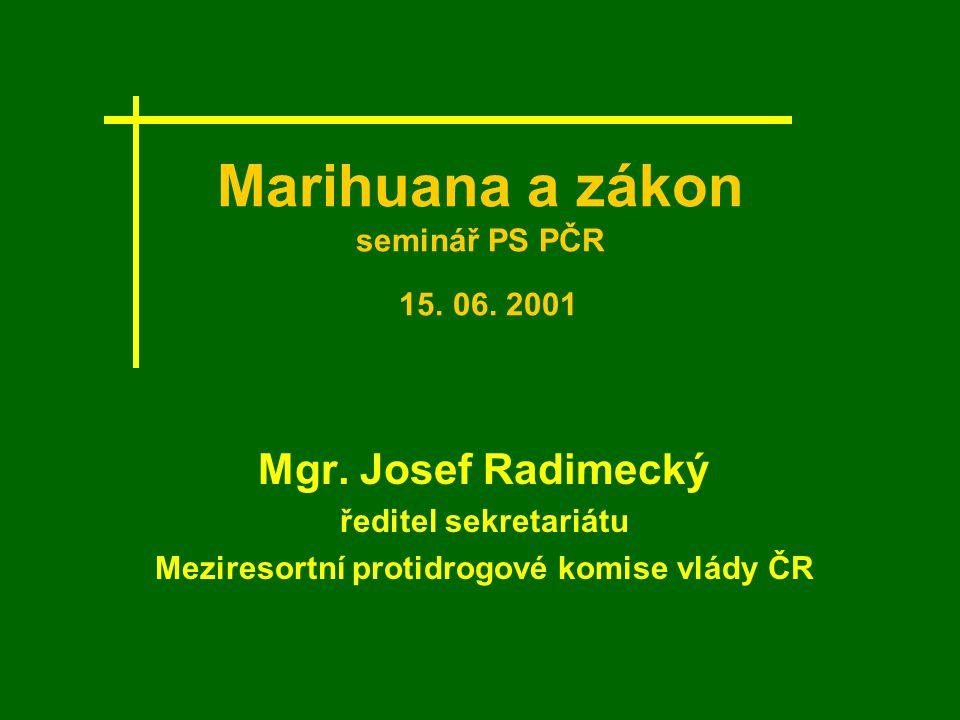 Marihuana a zákon seminář PS PČR 15. 06. 2001 Mgr.