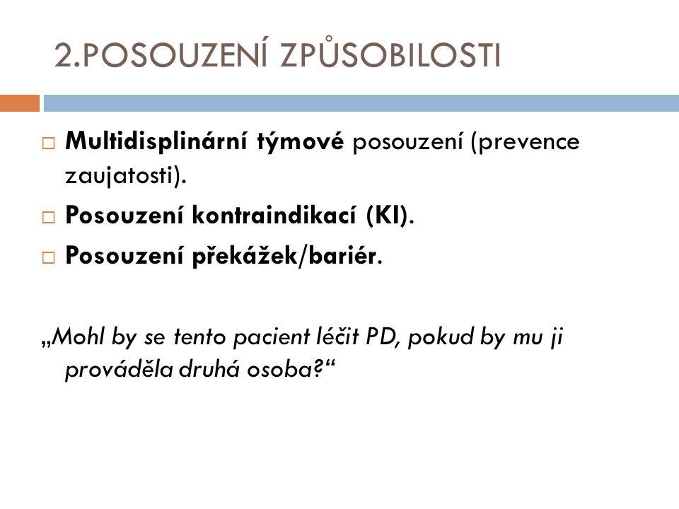 """2.POSOUZENÍ ZPŮSOBILOSTI  Multidisplinární týmové posouzení (prevence zaujatosti).  Posouzení kontraindikací (KI).  Posouzení překážek/bariér. """"Moh"""
