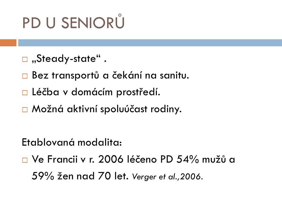 """PD U SENIORŮ  """"Steady-state"""".  Bez transportů a čekání na sanitu.  Léčba v domácím prostředí.  Možná aktivní spoluúčast rodiny. Etablovaná modalit"""