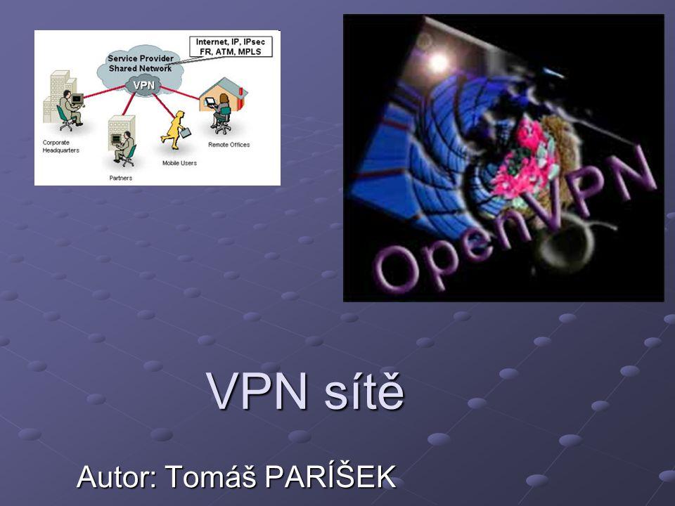 Typologie VPN VPN se šifrováním na spojové vrstvě VPN na transportní a aplikační vrstvě (e-mailové systémy s kódovaným přenosem zpráv)