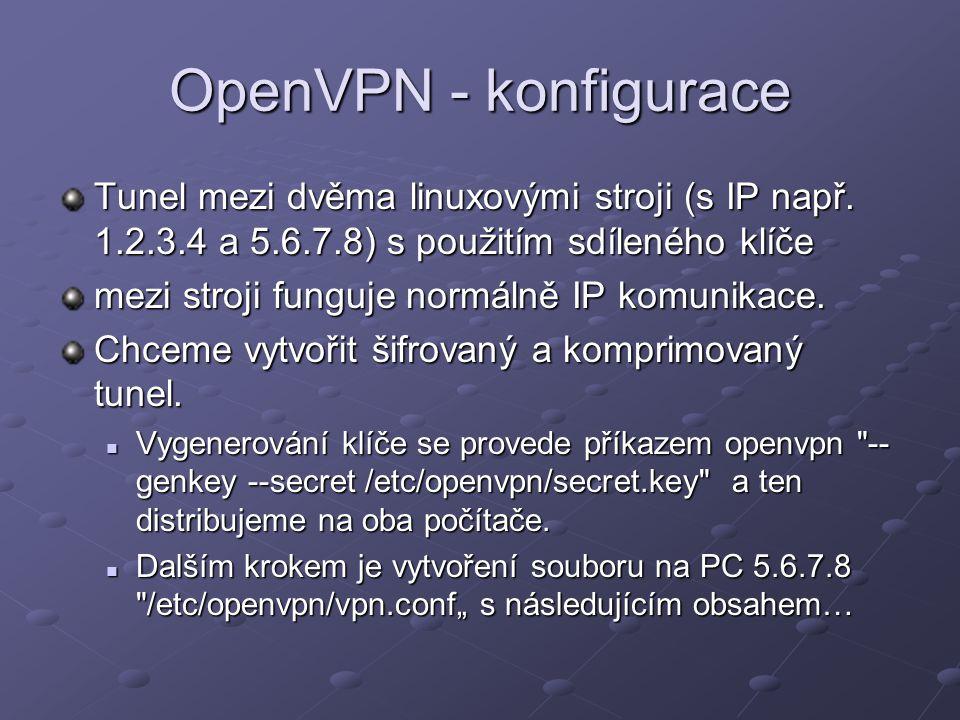 OpenVPN - konfigurace Tunel mezi dvěma linuxovými stroji (s IP např. 1.2.3.4 a 5.6.7.8) s použitím sdíleného klíče mezi stroji funguje normálně IP kom