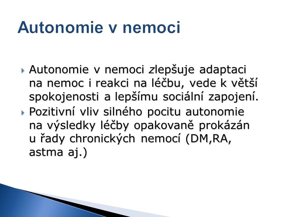  Autonomie v nemoci zlepšuje adaptaci na nemoc i reakci na léčbu, vede k větší spokojenosti a lepšímu sociální zapojení.  Pozitivní vliv silného poc