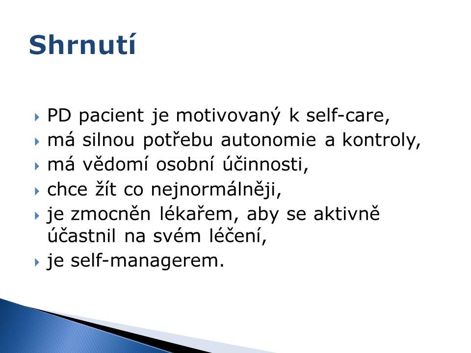  PD pacient je motivovaný k self-care,  má silnou potřebu autonomie a kontroly,  má vědomí osobní účinnosti,  chce žít co nejnormálněji,  je zmoc