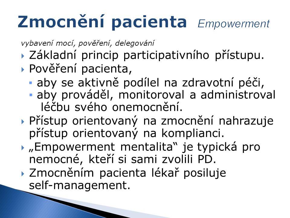 vybavení mocí, pověření, delegování  Základní princip participativního přístupu.  Pověření pacienta, ▪ aby se aktivně podílel na zdravotní péči, ▪ a