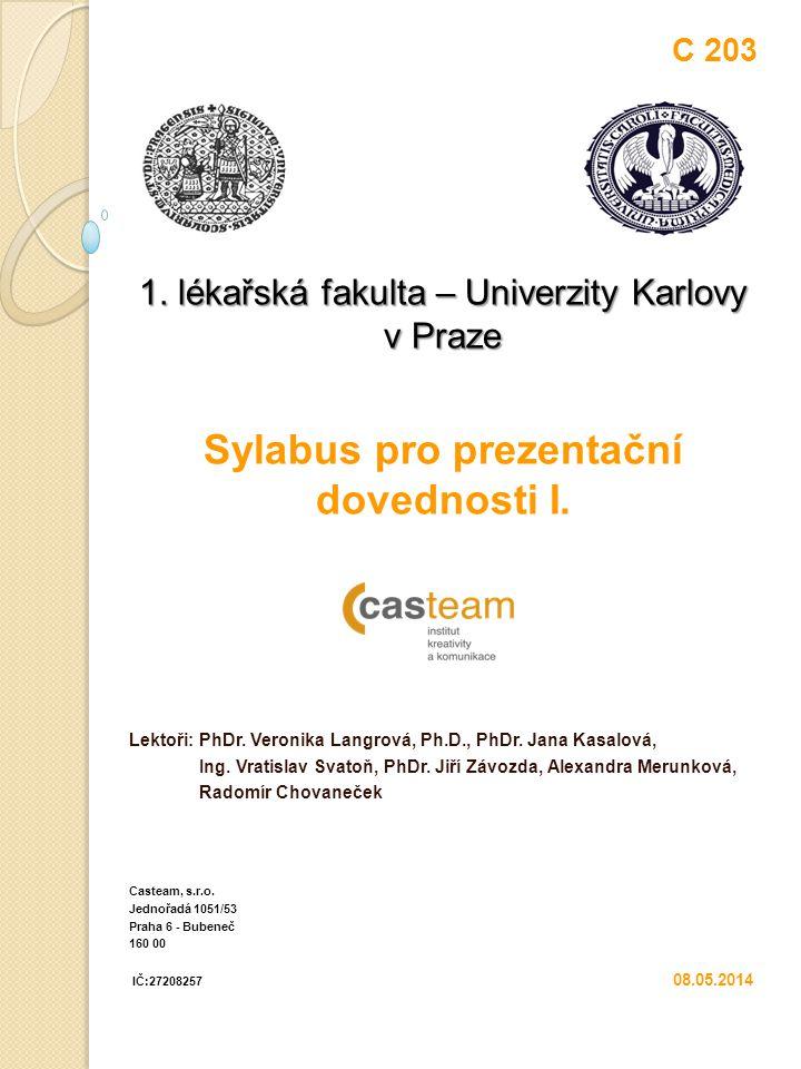 C 203 1.lékařská fakulta – Univerzity Karlovy v Praze Sylabus pro prezentační dovednosti I.