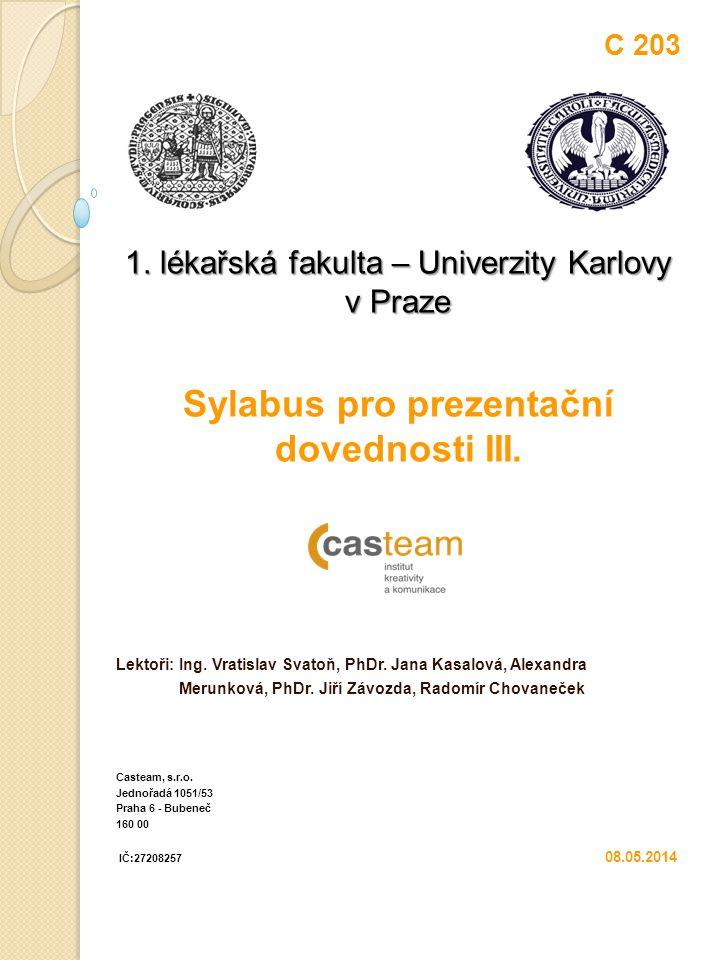 Sylabus pro prezentační dovednosti III.Lektor, specialista na komunikaci: Ing.