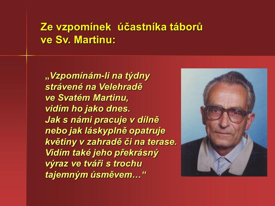 """Ze vzpomínek účastníka táborů ve Sv. Martinu: """"Vzpomínám ‑ li na týdny strávené na Velehradě ve Svatém Martinu, vidím ho jako dnes. Jak s námi pracuje"""