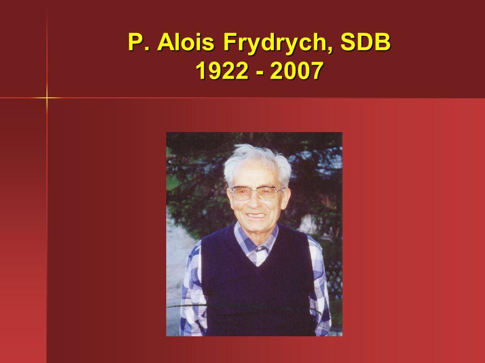 P. Alois Frydrych, SDB 1922 - 2007