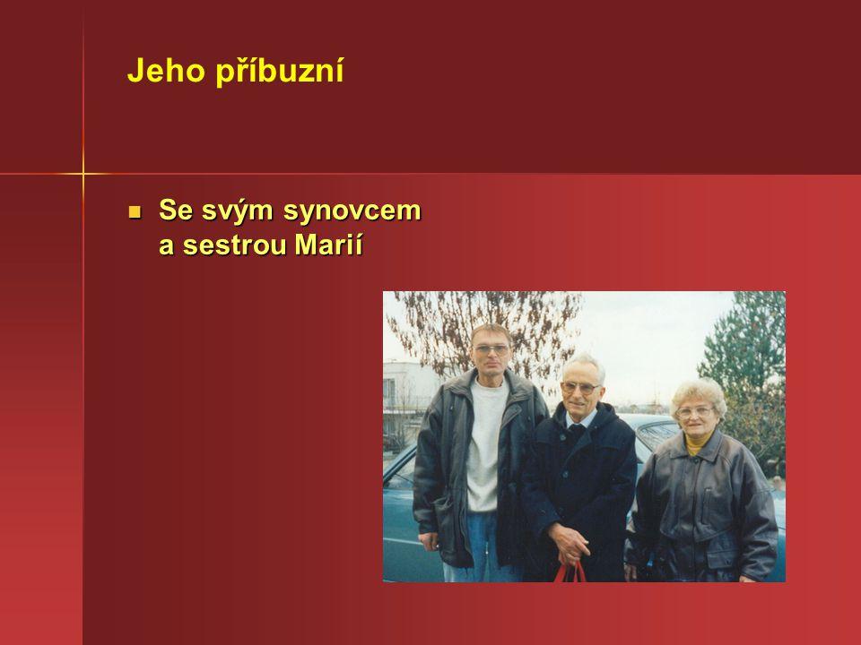 Se svým synovcem a sestrou Marií Se svým synovcem a sestrou Marií Jeho příbuzní