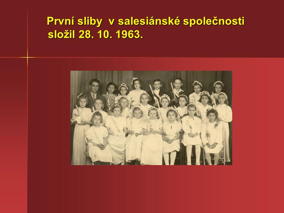 První sliby v salesiánské společnosti složil 28. 10. 1963. První sliby v salesiánské společnosti složil 28. 10. 1963.