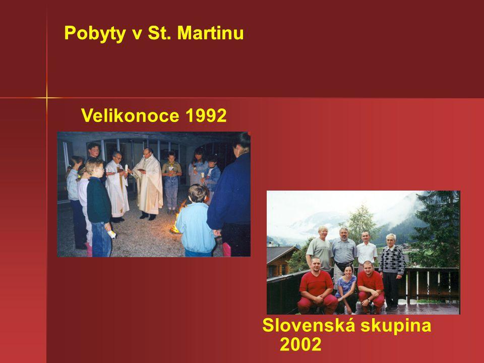 Pobyty v St. Martinu Velikonoce 1992 Slovenská skupina 2002