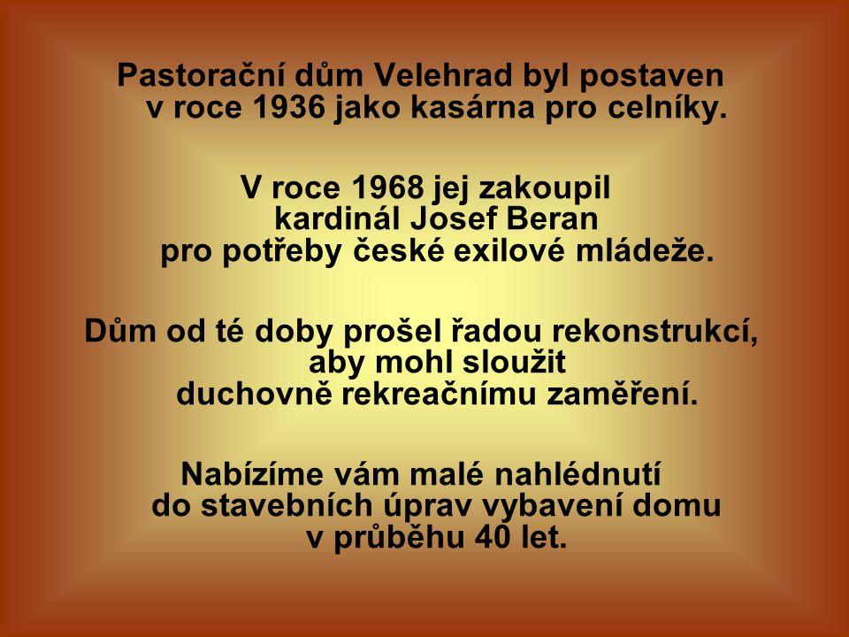 Pastorační dům Velehrad byl postaven v roce 1936 jako kasárna pro celníky. V roce 1968 jej zakoupil kardinál Josef Beran pro potřeby české exilové mlá