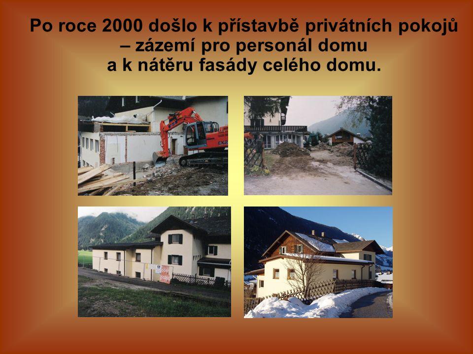 Po roce 2000 došlo k přístavbě privátních pokojů – zázemí pro personál domu a k nátěru fasády celého domu.