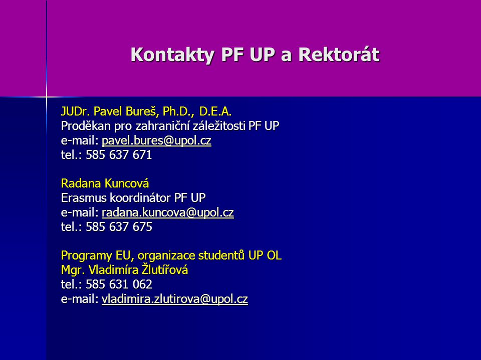 Kontakty PF UP a Rektorát JUDr.Pavel Bureš, Ph.D., D.E.A.