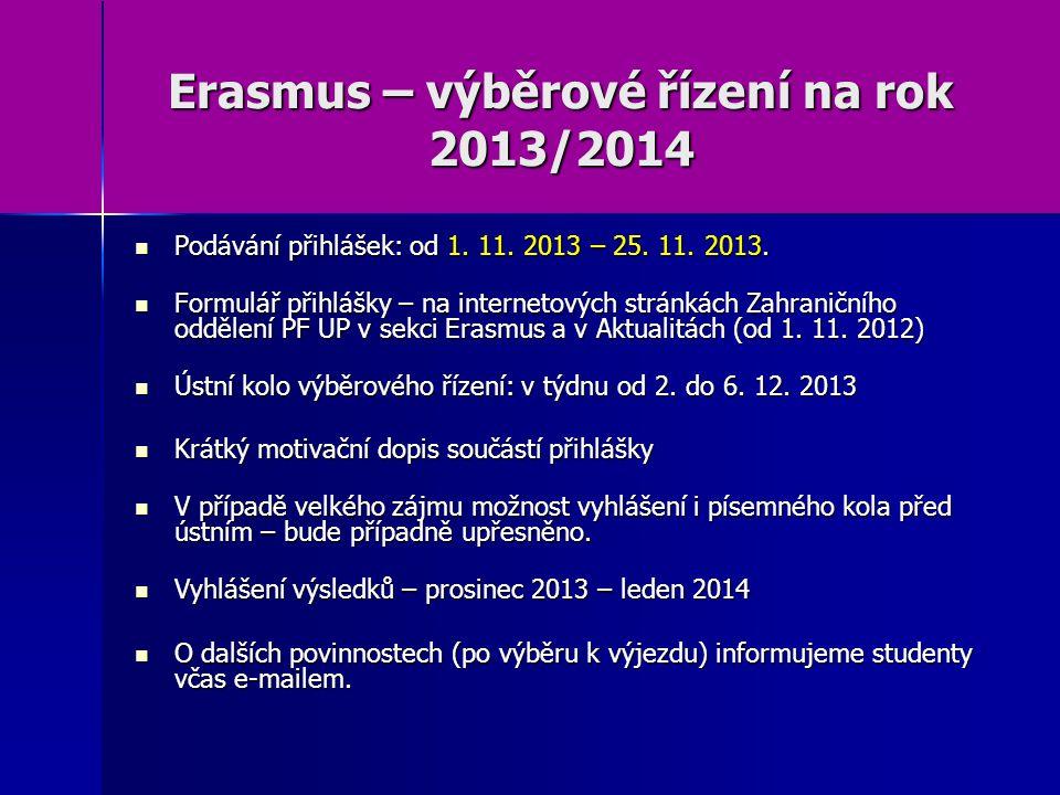 Erasmus – výběrové řízení na rok 2013/2014 Podávání přihlášek: od 1.