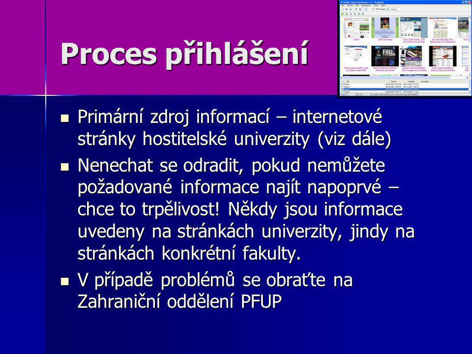 Proces přihlášení Primární zdroj informací – internetové stránky hostitelské univerzity (viz dále) Primární zdroj informací – internetové stránky host