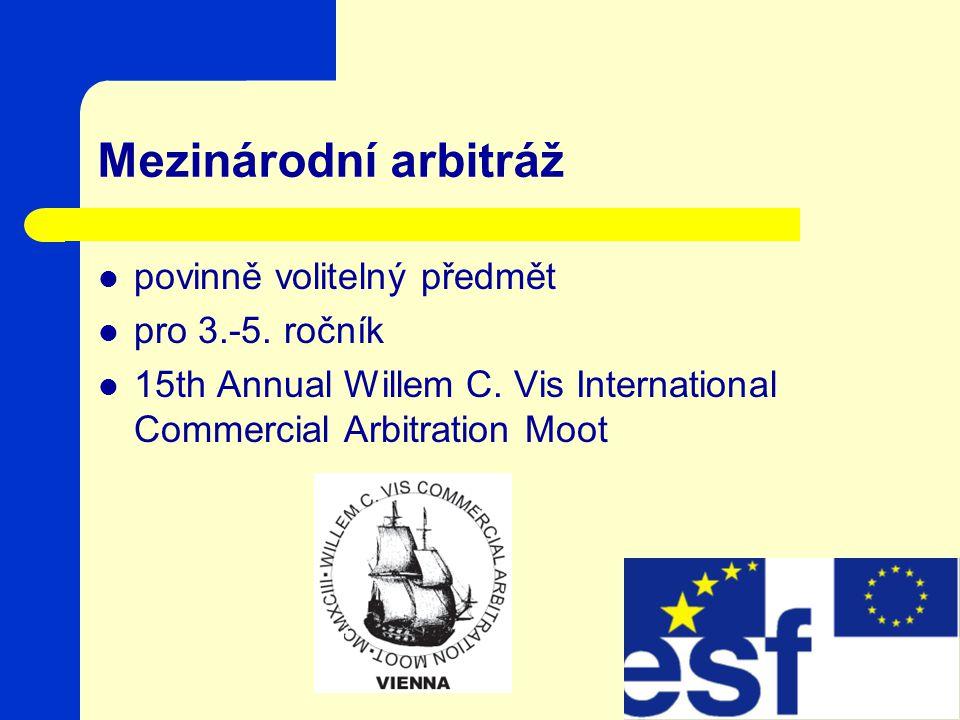 Mezinárodní arbitráž povinně volitelný předmět pro 3.-5.
