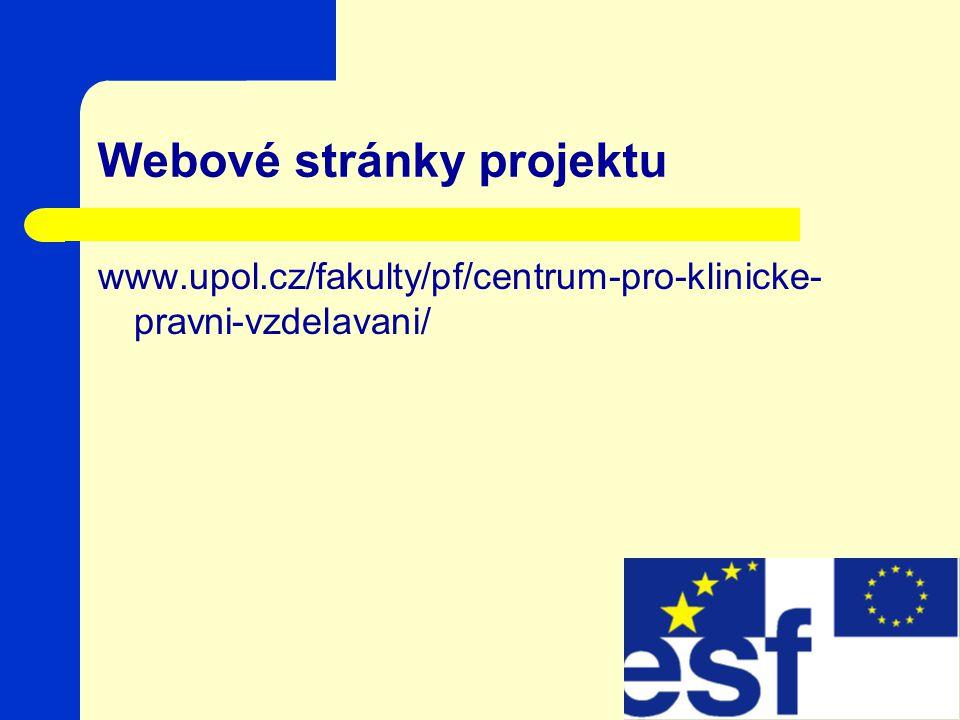 Webové stránky projektu www.upol.cz/fakulty/pf/centrum-pro-klinicke- pravni-vzdelavani/