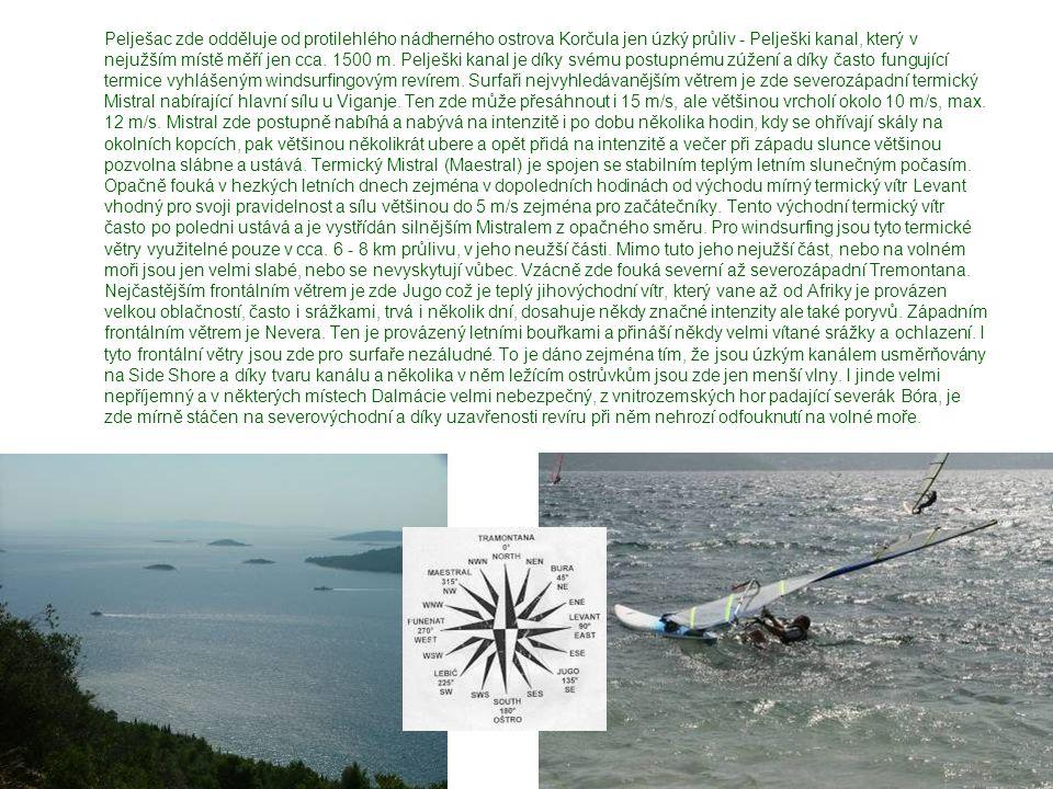 Pelješac zde odděluje od protilehlého nádherného ostrova Korčula jen úzký průliv - Pelješki kanal, který v nejužším místě měří jen cca. 1500 m. Pelješ