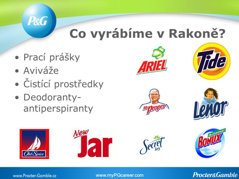 Co vyrábíme v Rakoně? Prací prášky Aviváže Čistící prostředky Deodoranty- antiperspiranty www.myPGcareer.com