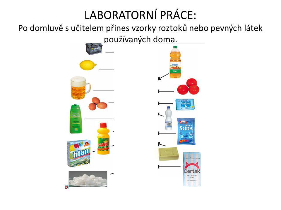 LABORATORNÍ PRÁCE: Pevné látky rozpusť ve vodě.
