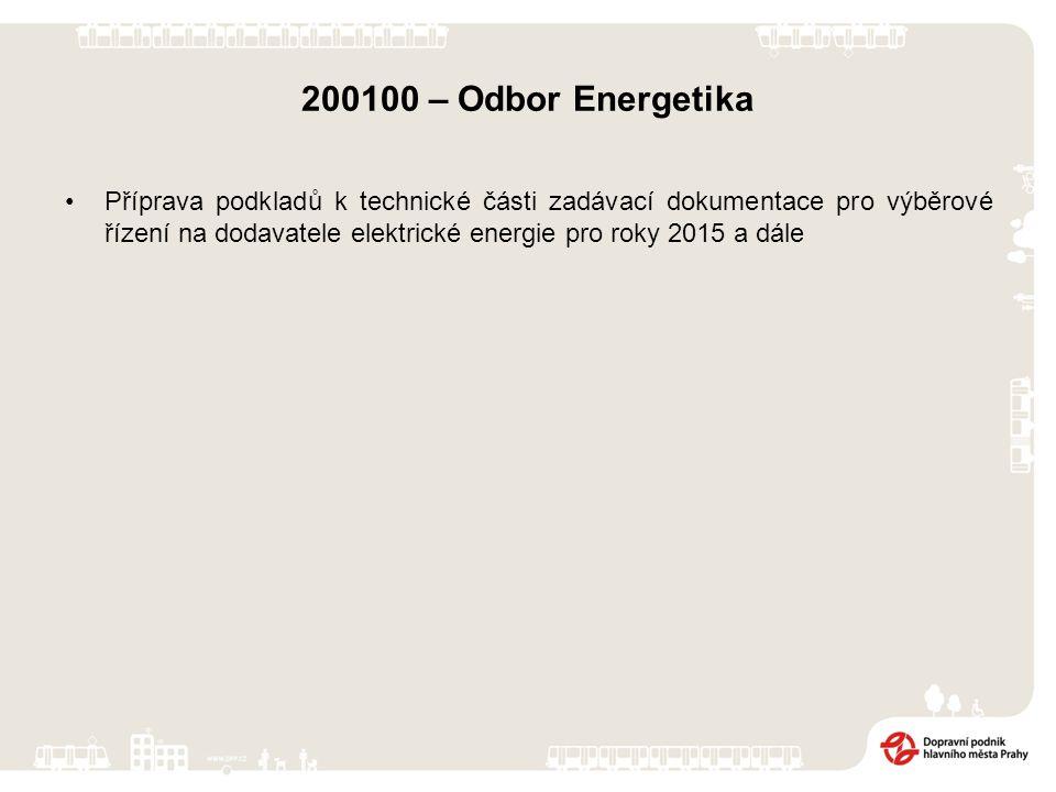 200100 – Odbor Energetika Příprava podkladů k technické části zadávací dokumentace pro výběrové řízení na dodavatele elektrické energie pro roky 2015 a dále