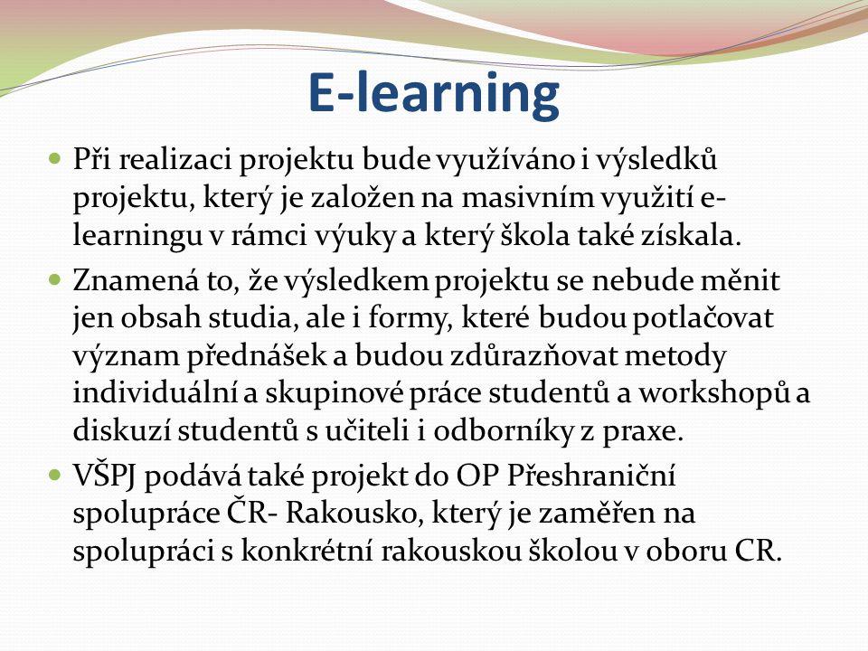 E-learning Při realizaci projektu bude využíváno i výsledků projektu, který je založen na masivním využití e- learningu v rámci výuky a který škola ta