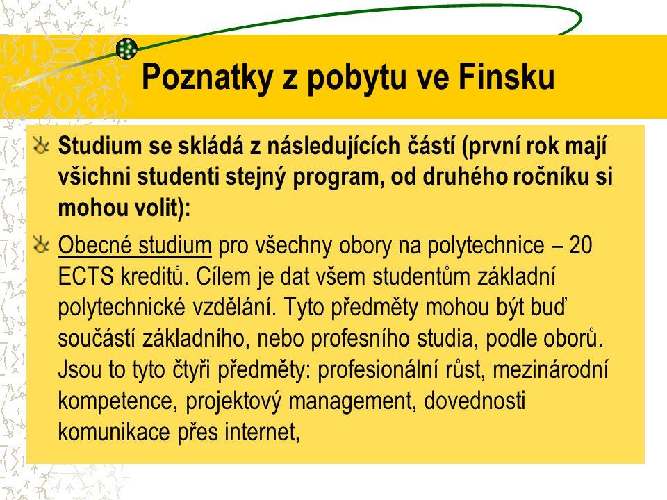 Poznatky z pobytu ve Finsku Studium se skládá z následujících částí (první rok mají všichni studenti stejný program, od druhého ročníku si mohou volit