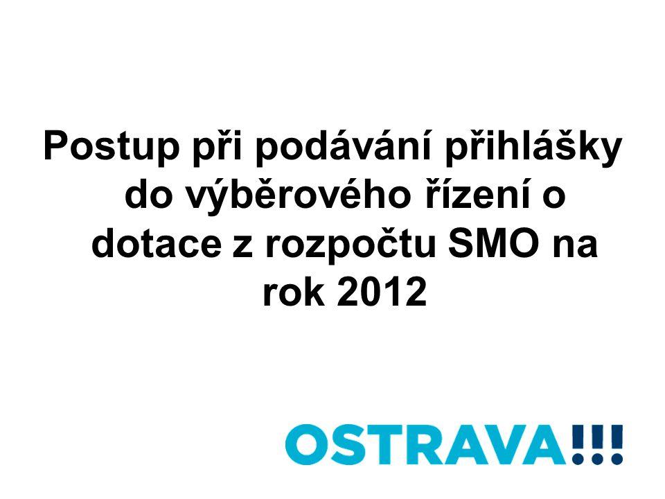 Postup při podávání přihlášky do výběrového řízení o dotace z rozpočtu SMO na rok 2012