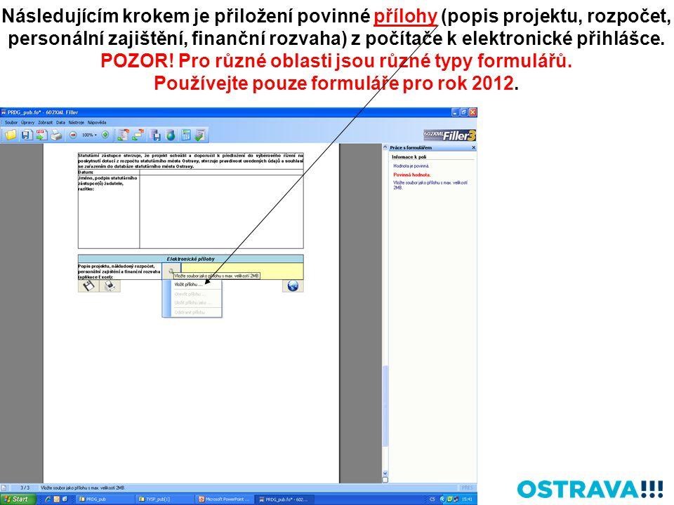 Následujícím krokem je přiložení povinné přílohy (popis projektu, rozpočet, personální zajištění, finanční rozvaha) z počítače k elektronické přihlášce.