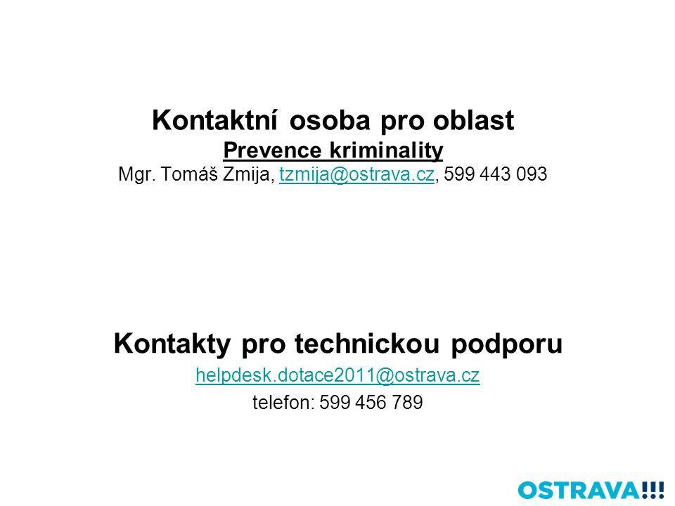 Kontaktní osoba pro oblast Prevence kriminality Mgr. Tomáš Zmija, tzmija@ostrava.cz, 599 443 093tzmija@ostrava.cz Kontakty pro technickou podporu help