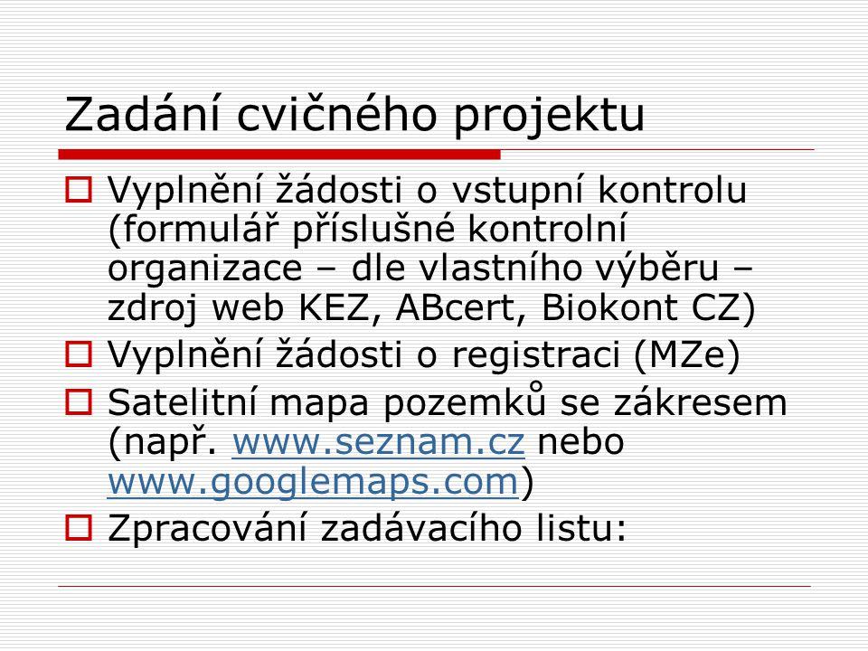 Zadání cvičného projektu  Vyplnění žádosti o vstupní kontrolu (formulář příslušné kontrolní organizace – dle vlastního výběru – zdroj web KEZ, ABcert