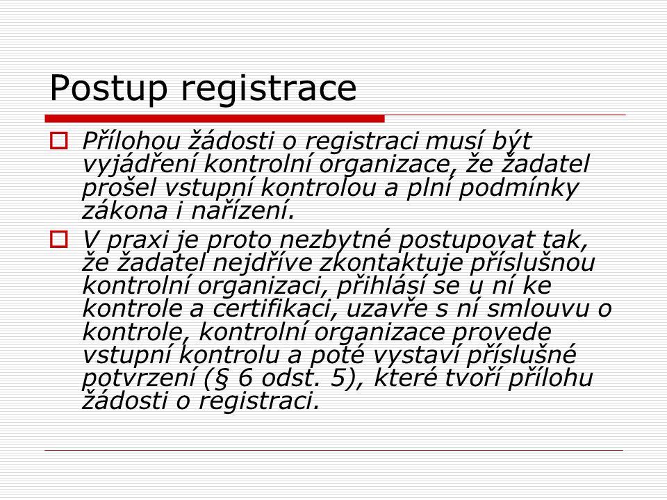 Postup registrace  Přílohou žádosti o registraci musí být vyjádření kontrolní organizace, že žadatel prošel vstupní kontrolou a plní podmínky zákona