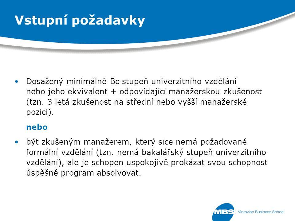 Dosažený minimálně Bc stupeň univerzitního vzdělání nebo jeho ekvivalent + odpovídající manažerskou zkušenost (tzn.