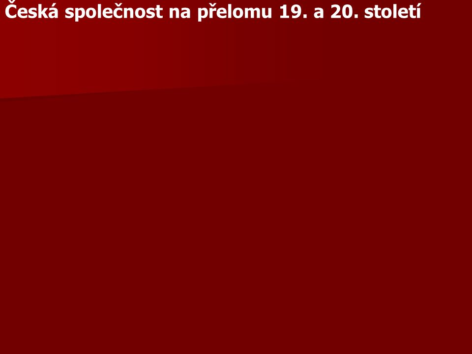 Česká společnost na přelomu 19. a 20. století