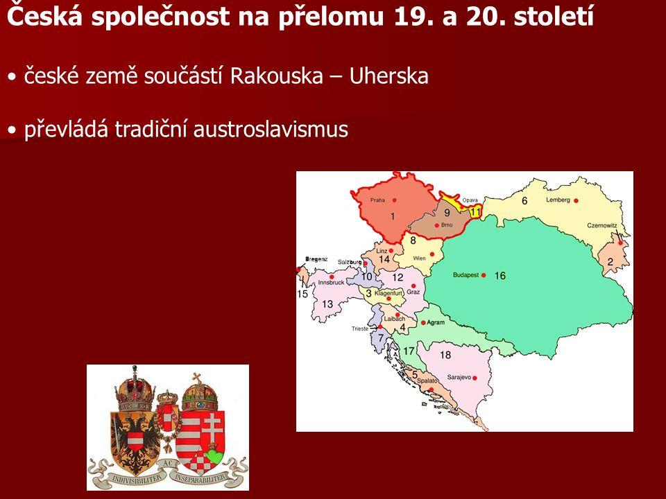 české země součástí Rakouska – Uherska převládá tradiční austroslavismus