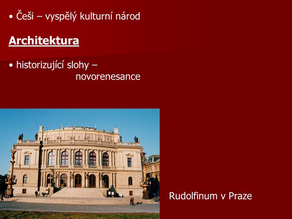Češi – vyspělý kulturní národ Architektura historizující slohy – novorenesance Rudolfinum v Praze