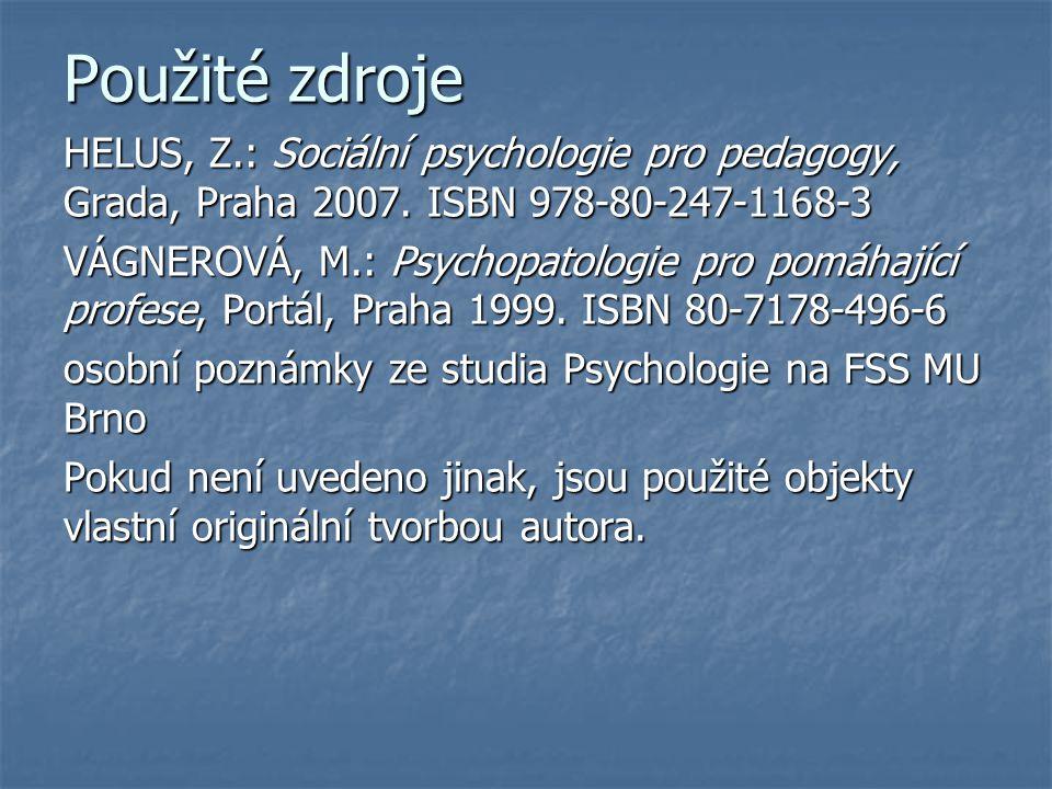Použité zdroje HELUS, Z.: Sociální psychologie pro pedagogy, Grada, Praha 2007.
