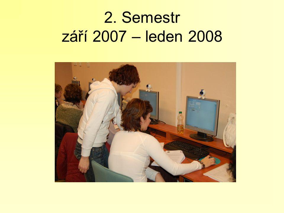 2. Semestr září 2007 – leden 2008
