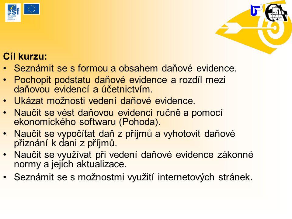 Cíl kurzu: Seznámit se s formou a obsahem daňové evidence. Pochopit podstatu daňové evidence a rozdíl mezi daňovou evidencí a účetnictvím. Ukázat možn