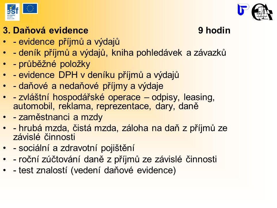 3. Daňová evidence 9 hodin - evidence příjmů a výdajů - deník příjmů a výdajů, kniha pohledávek a závazků - průběžné položky - evidence DPH v deníku p