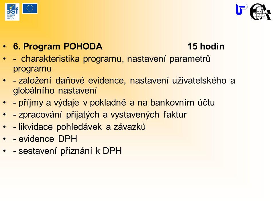 6. Program POHODA 15 hodin - charakteristika programu, nastavení parametrů programu - založení daňové evidence, nastavení uživatelského a globálního n