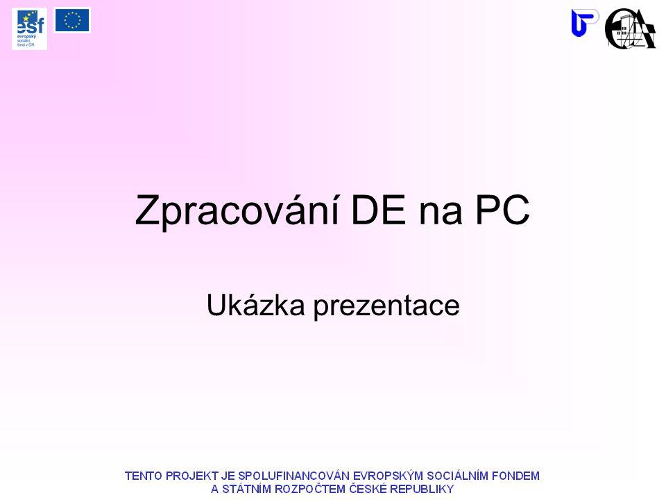 Zpracování DE na PC Ukázka prezentace