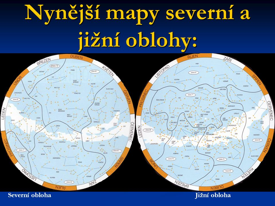 Nynější mapy severní a jižní oblohy: Severní obloha Jižní obloha