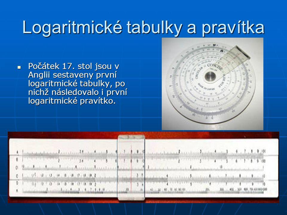 Logaritmické tabulky a pravítka Počátek 17. stol jsou v Anglii sestaveny první logaritmické tabulky, po nichž následovalo i první logaritmické pravítk