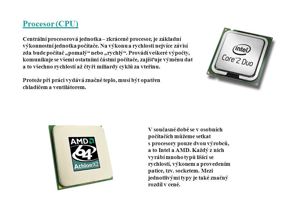 Operační paměť RAM Operační paměť RAM (Random Access Memory – paměť pro rychlý přístup) slouží počítači k dočasnému uložení programů a dat.