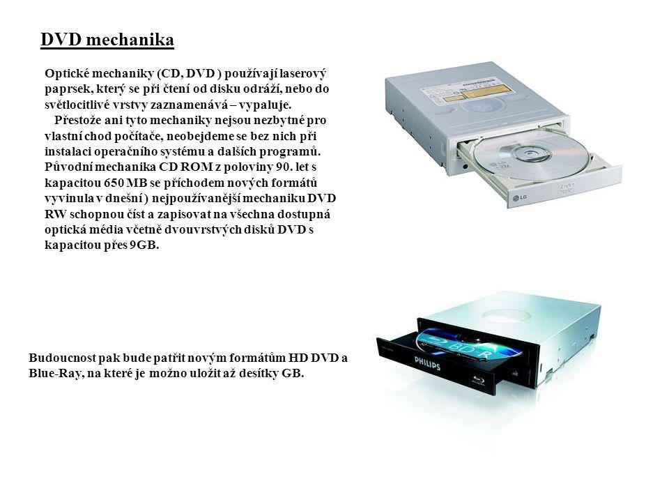 DVD mechanika Optické mechaniky (CD, DVD ) používají laserový paprsek, který se při čtení od disku odráží, nebo do světlocitlivé vrstvy zaznamenává – vypaluje.